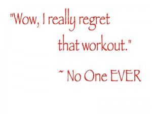 You_never_regret_a_workout.jpg.scaled1000-300x225